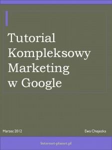 Tutorial Kompleksowy marketing w Google